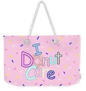 I Donut Care Weekender Tote Bag