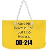 I Have A Dd 214 5441.02 Weekender Tote Bag