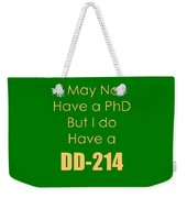 I Have A Dd 214 5442.02 Weekender Tote Bag