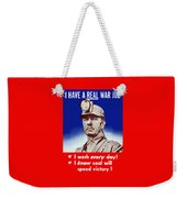 I Have A Real War Job Weekender Tote Bag