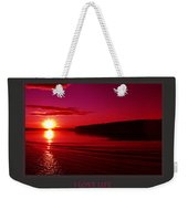 I Love Life And Express Gratitude Daily Weekender Tote Bag