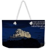 I Really Don't Know Life At All Weekender Tote Bag