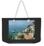 I Share My Talents Weekender Tote Bag