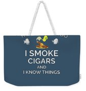 I Smoke Cigars And Know Things Weekender Tote Bag
