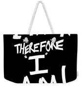 I Think Therefore I Am Weekender Tote Bag
