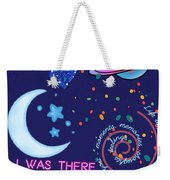I Was There For You Greeting Weekender Tote Bag