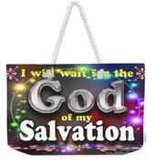 I Will Wait For God Of My Salvation Weekender Tote Bag