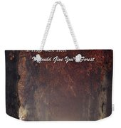 If Hugs Were Trees, I Would Give You A Forest Weekender Tote Bag