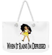 I'm Depressed It's Raining Weekender Tote Bag
