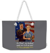 I'm Proud... My Husband Wants Me To Do My Part Weekender Tote Bag