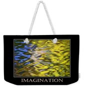 Imagination  Inspirational Motivational Poster Art Weekender Tote Bag