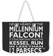 In Less Than 12 Parsecs Weekender Tote Bag by Mark Rogan