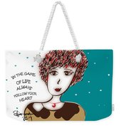 In The Game Of Life Always Follow Your Heart Weekender Tote Bag
