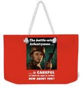 Infantryman Is Careful Of What He Says Weekender Tote Bag