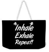 Inhale Exhale Repeat Weekender Tote Bag