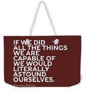 Inspirational Quotes Series 009 Thomas Edison Weekender Tote Bag
