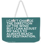 Inspirational Quotes Series 012 Jimmy Dean Weekender Tote Bag