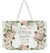 Inspirational Scripture - Everything Beautiful Pink Hydrangeas And Roses Weekender Tote Bag