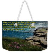 Irish Blessing - May Your Joys Be As Deep... Weekender Tote Bag
