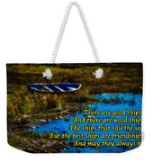 Irish Blessing - There Are Good Ships... Weekender Tote Bag
