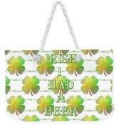 Irish I Had A Beer Typography Weekender Tote Bag