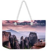It Feels Good To Be Lost In The Right Direction. Weekender Tote Bag