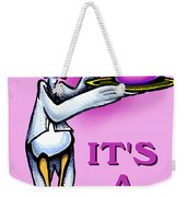 Its A Girl Weekender Tote Bag