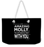 Its Amazing Molly Weekender Tote Bag