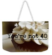 It's Only A Number 40 Quote Weekender Tote Bag