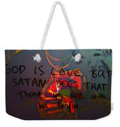 It's True But You Won't Cop To It Weekender Tote Bag