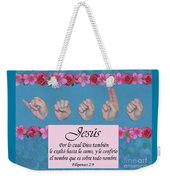 Jesus Name Above All Names Spanish Weekender Tote Bag