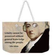 John Adams And Quote Weekender Tote Bag