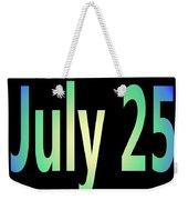 July 25 Weekender Tote Bag