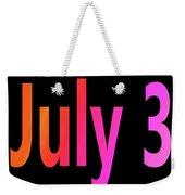 July 3 Weekender Tote Bag