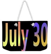 July 30 Weekender Tote Bag