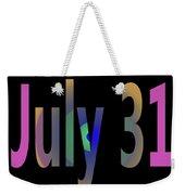 July 31 Weekender Tote Bag