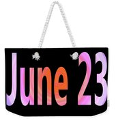 June 23 Weekender Tote Bag
