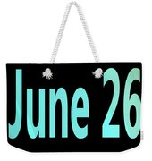 June 26 Weekender Tote Bag