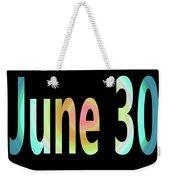 June 30 Weekender Tote Bag