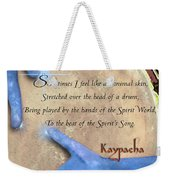 Kaypacha  May 18, 2016 Weekender Tote Bag