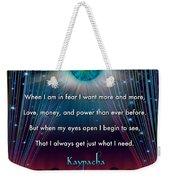 Kaypacha's Mantra 11.11.2015 Weekender Tote Bag