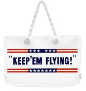 Keep 'em Flying Weekender Tote Bag