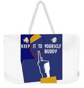 Keep It To Yourself Buddy Weekender Tote Bag