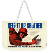 Keep It Up Brother Weekender Tote Bag by War Is Hell Store
