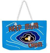 Keep Mum Chum Weekender Tote Bag by War Is Hell Store