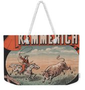 Kemmerich - Bull - Lasso - Old Poster - Vintage - Wall Art - Art Print - Cowboy - Horse  Weekender Tote Bag