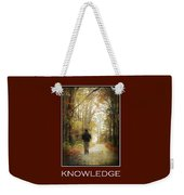 Knowledge Inspirational Motivational Poster Art Weekender Tote Bag by Christina Rollo