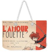 L'amour Fouette Weekender Tote Bag