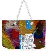 Laugh Play Love Weekender Tote Bag