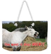 Laughing Horse Done When? Weekender Tote Bag